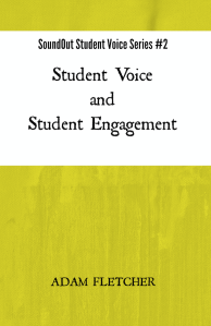 Student Voice and Student Engagement - SoundOut Student Voice Series #2 by Adam F.C. Fletcher