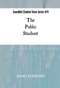 The Public Student - SoundOut Student Voice Series #11 by Adam F.C. Fletcher
