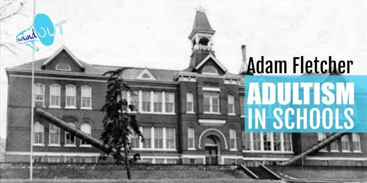 Adultism in Schools by Adam Fletcher for SoundOut