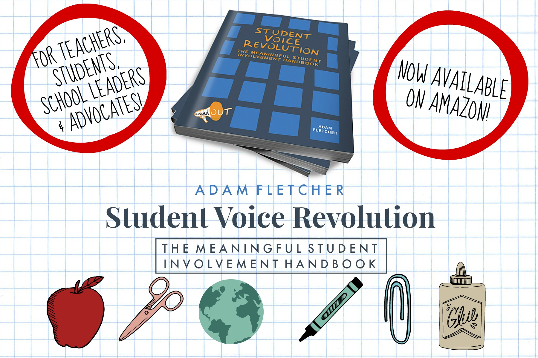 Student Voice Revolution: The Meaningful Student Involvement Handbook written by Adam Fletcher published by CommonAction Publishing in 2017.