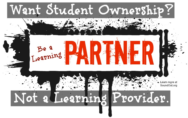 Want student ownership? Be a learning partner, not a learning provider. Learn more at SoundOut.org.