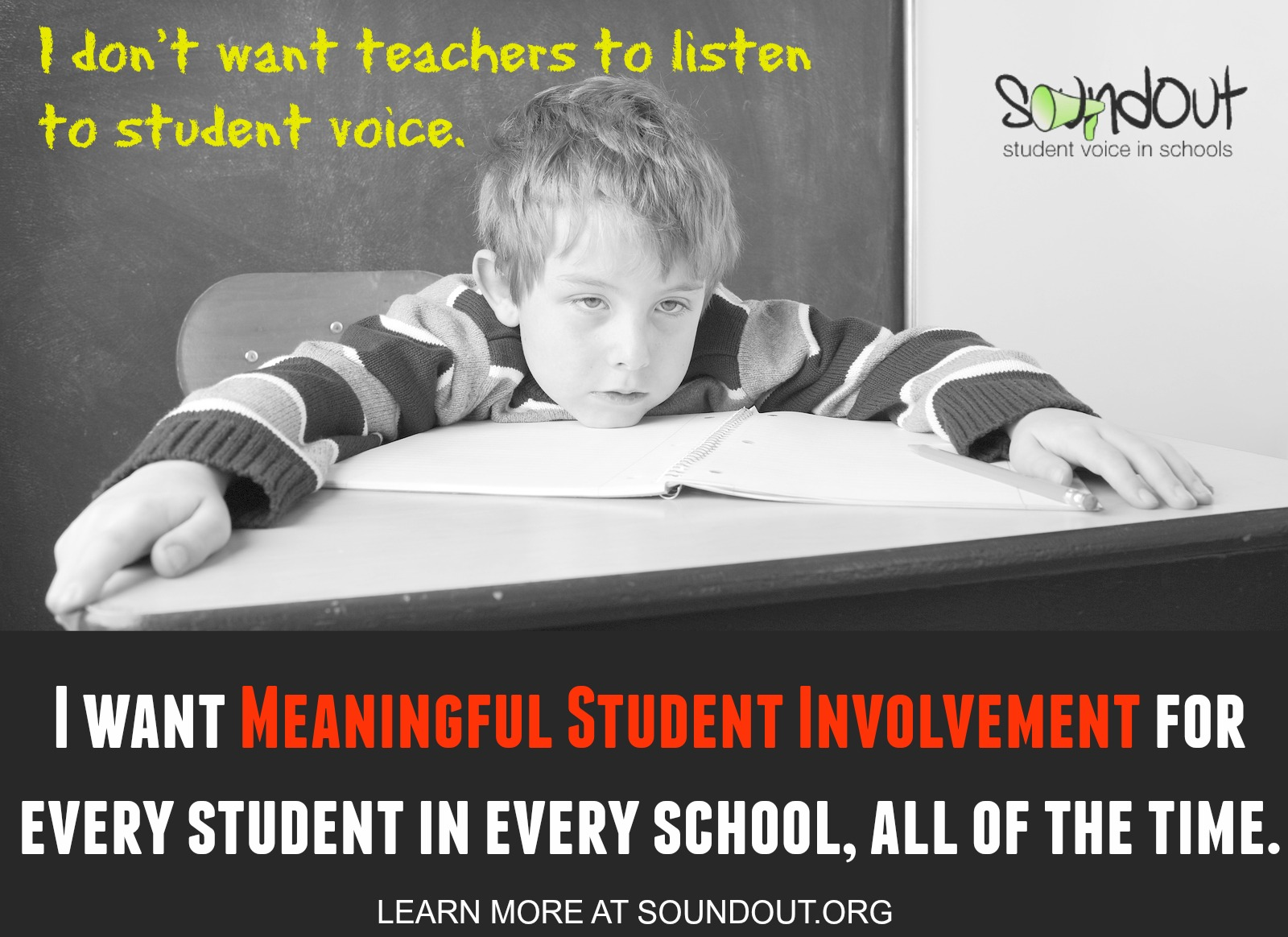 """""""I want Meaningful Student Involvement for every student in every school, all of the time."""" Learn more at SoundOut.org."""