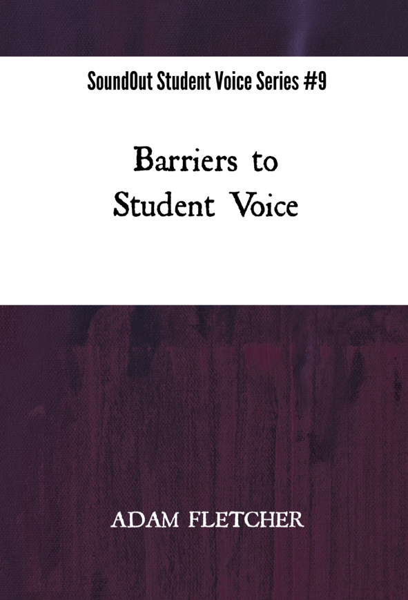 Barriers to Student Voice - SoundOut Student Voice Series #9 by Adam F.C. Fletcher