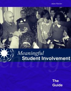 The Guide to Meaningful Student Involvement (2014) by Adam Fletcher for SoundOut