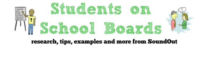 Students on School Boards Toolbox by SoundOut, including research, examples, tips and more from SoundOut
