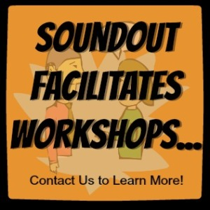 SoundOut Facilitates Workshops... Contact us to learn more!